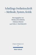 Schellings Freiheitsschrift - Methode, System, Kritik
