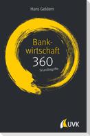 Bankwirtschaft: 360 Grundbegriffe kurz erklärt