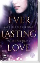 Everlasting Love 2 - Valentines Rache