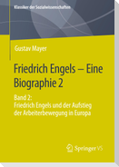 Friedrich Engels - Eine Biographie 2