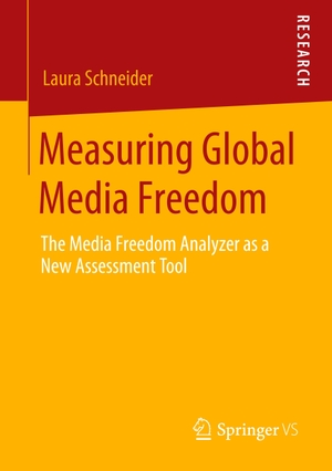 Laura Schneider. Measuring Global Media Freedom -
