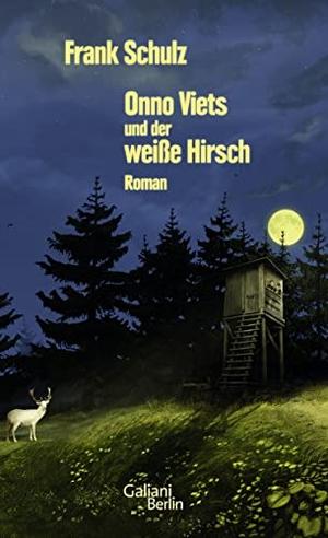Frank Schulz. Onno Viets und der weiße Hirsch. Galiani Berlin ein Imprint von Kiepenheuer & Witsch, 2016.