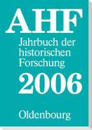 Berichtsjahr 2006. AHF Jahrbuch der historischen Forschung