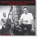 Rockabillies - Rock'n' Roller - Psychobillies.