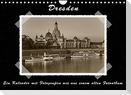Dresden - Ein Kalender mit Fotografien wie aus einem alten Fotoalbum (Wandkalender 2022 DIN A4 quer)