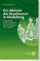 Ein »Meister der Druckkunst« in Heidelberg