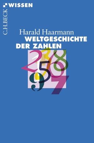 Harald Haarmann. Weltgeschichte der Zahlen. C.H.Beck, 2008.