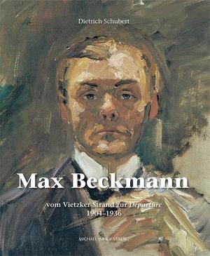 Schubert, Dietrich. Max Beckmann - vom Vietzker-Strand zur Departure 1904-1936. Imhof Verlag, 2021.