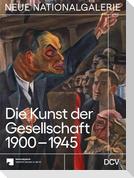 Die Kunst der Gesellschaft 1900-1945