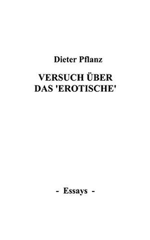 """Pflanz, Dieter. Versuch über das """"Erotische"""" - Es"""