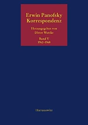 Erwin Panofsky. Korrespondenz 1962-1968 - Ausgewählt, kommentiert und herausgegeben von Dieter Wuttke. Harrassowitz, O, 2011.