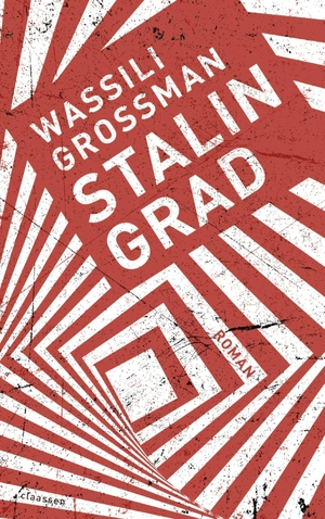 Grossman, Wassili. Stalingrad - Roman. Claassen-Ve