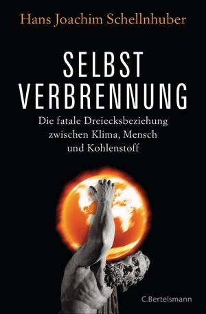 Hans Joachim Schellnhuber. Selbstverbrennung - Die fatale Dreiecksbeziehung zwischen Klima, Mensch und Kohlenstoff. C. Bertelsmann, 2015.