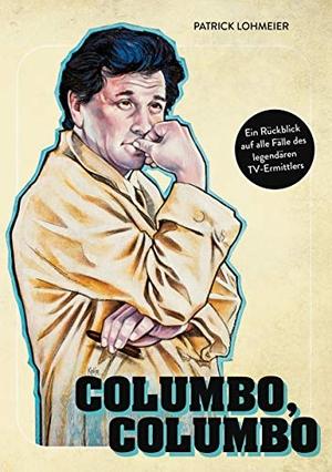 Lohmeier, Patrick. Columbo, Columbo: Ein Rückblic