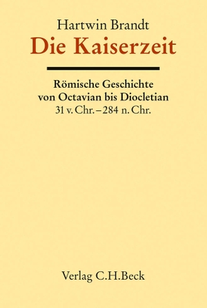 Brandt, Hartwin. Alter Orient, Griechische Geschichte, Römische Geschichte Bd.11: Die Kaiserzeit - Römische Geschichte von Octavian bis Diokletian. Beck C. H., 2021.