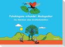Fahakingana erkundet Madagaskar