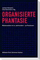 Organisierte Phantasie