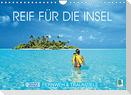 Reif für die Insel: Fernweh & Traumziele (Wandkalender 2022 DIN A4 quer)