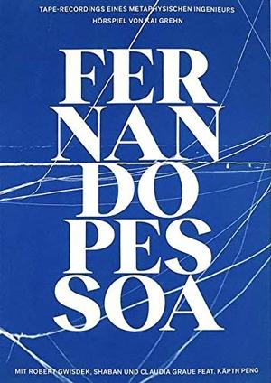 Pessoa, Fernando. Taperecordings eines metaphysisc