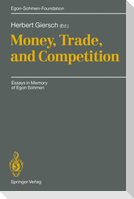 Money, Trade, and Competition