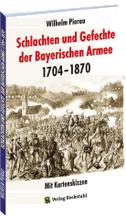 Schlachten und Gefechte Bayerischen Armee 1704-1870