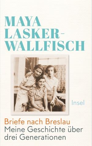 Maya Lasker-Wallfisch / Marieke Heimburger. Briefe