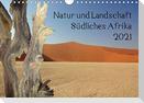 Natur und Landschaft. Südliches Afrika 2021 (Wandkalender 2021 DIN A4 quer)