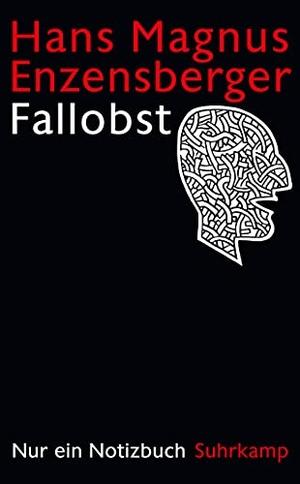Enzensberger, Hans Magnus. Fallobst - Nur ein Notizbuch. Suhrkamp Verlag AG, 2022.