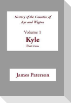History of the Counties of Ayr and Wigton: Volume 1: Kyle; Part 2