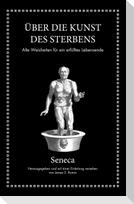 Seneca: Über die Kunst des Sterbens