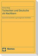 Tschechen und Deutsche als Nachbarn