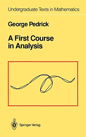 Pedrick, George. A First Course in Analysis. Sprin
