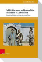 Subjektivierungen und Kriminalitätsdiskurse im 18. Jahrhundert