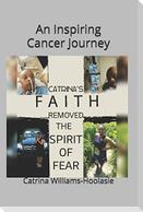 Catrina's Faith Removed the Spirit of Fear: An Inspiring Cancer Journey