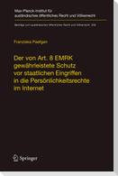 Der von Art. 8 EMRK gewährleistete Schutz vor staatlichen Eingriffen in die Persönlichkeitsrechte im Internet