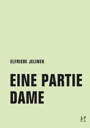Elfriede Jelinek / Wolfgang Jacobsen / Helmut Wietz. Eine Partie Dame - Drehbuch. Verbrecher, 2018.