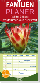 Wilde Blüten: Wildblumen aus aller Welt - Familienplaner hoch (Wandkalender 2022 , 21 cm x 45 cm, hoch)
