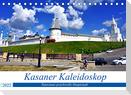 Kasaner Kaleidoskop - Tatarstans prachtvolle Hauptstadt (Tischkalender 2022 DIN A5 quer)