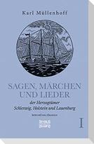Sagen, Märchen und Lieder der Herzogtümer Schleswig, Holstein und Lauenburg. Band I