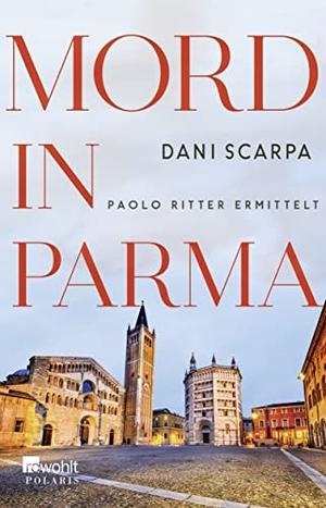 Dani Scarpa. Mord in Parma - Paolo Ritter ermittel