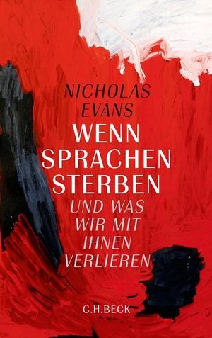 Nicholas Evans / Robert Mailhammer. Wenn Sprachen sterben - und was wir mit ihnen verlieren. C.H.Beck, 2014.
