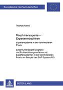 Maschinenexperten - Expertenmaschinen. Expertensysteme in der kommerziellen Praxis