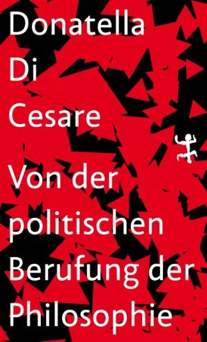 Donatella Di Cesare / Daniel Creutz. Vom politischen Beruf der Philosophie. Matthes & Seitz Berlin, 2020.