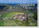 Mein Donautal aus der Luft (Tischkalender 2022 DIN A5 quer)