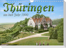 Thüringen um das Jahr 1900 - Fotos neu restauriert und detailcoloriert. (Wandkalender 2022 DIN A4 quer)