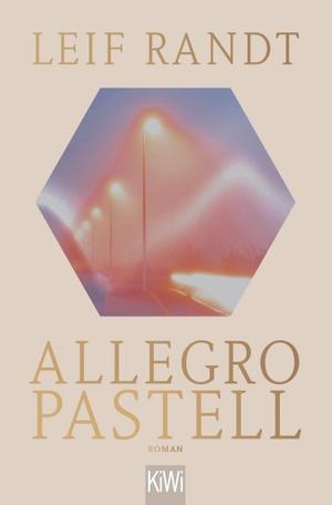 Randt, Leif. Allegro Pastell - Roman. Kiepenheuer & Witsch GmbH, 2021.