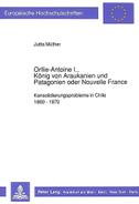 Orllie-Antoine I., König von Araukanien und Patagonien oder Nouvelle France