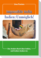 Impossible India - Indien: Unmöglich!
