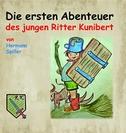 Die ersten Abenteuer des jungen Ritter Kunibert