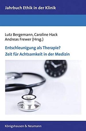 Andreas Frewer / Lutz Bergemann / Caroline Hack. Entschleunigung als Therapie? - Zeit für Achtsamkeit in der Medizin. Königshausen u. Neumann, 2018.